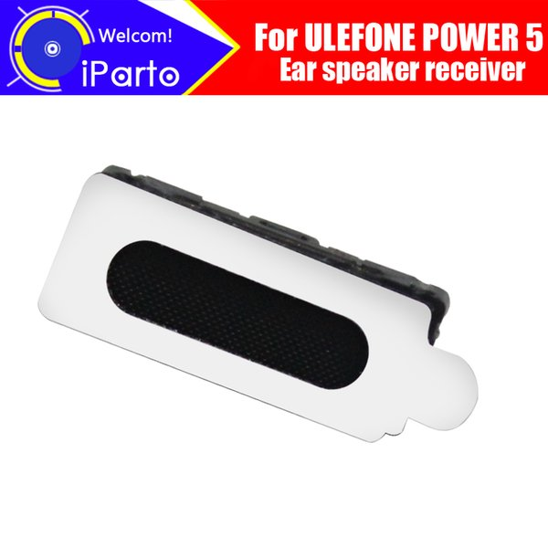 ULEFONE POWER 5 Earpiece 100% New Original Front Ear speaker receiver Repair Accessories for ULEFONE POWER 5 Mobile Phone