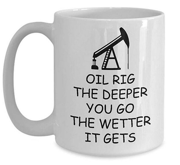 Oilfield man Coffee Mug, Best Funny Unique Tea Cup Perfect Gift Idea For Men Women - Oil Rig The Deeper You Go The Wetter It Gets