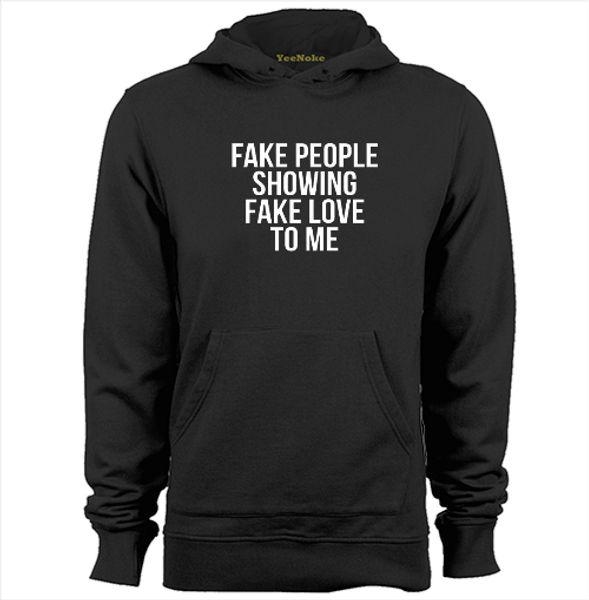 2019 Fake People Show Fake Love To Me Mens Womens Printed Hoodies