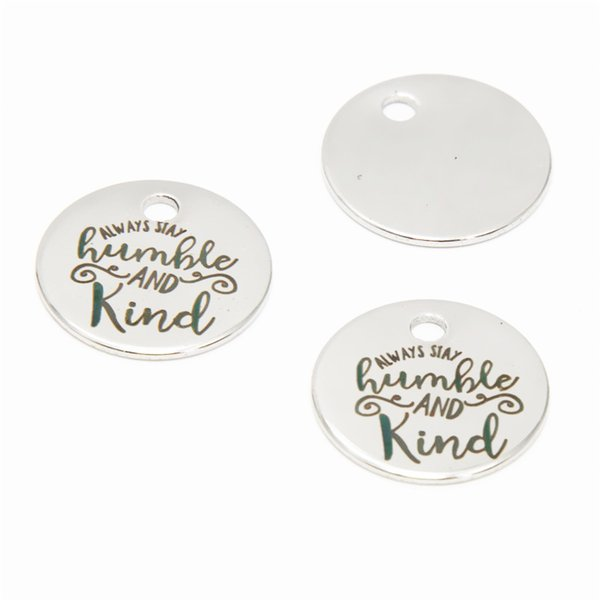 10pcs/lot Kind charm always stay humble and kind message Stainless Steel Charm pendant 20mm
