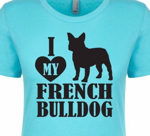 I LOVE My FRENCH BULLDOG Puppy Love Pet Paws Wet Kisses Women's Fitted T-Shirt Men Women Unisex Fashion tshirt Free Shipping