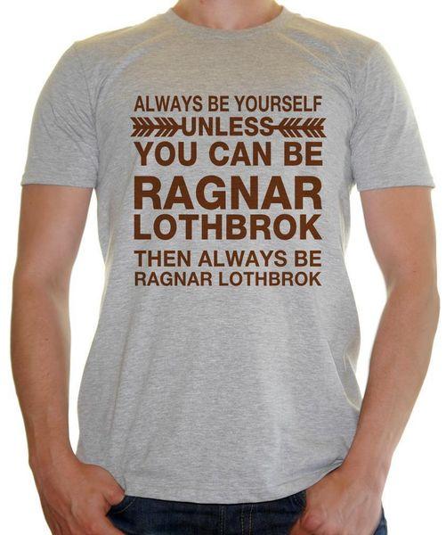 «Будь собой, если только ты не будешь Рагнаром» - мужская футболка The Vikings / RagnarFunny Бесплатная доставка Унисекс Повседневная футболка