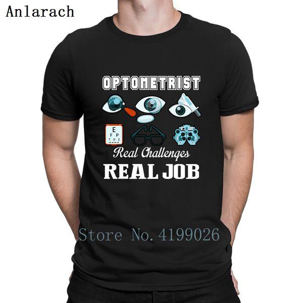Optometrista Real Job Shirt T Shirt Regalo Stile estivo Great O Neck Streetwear Abbigliamento fitness Creative Slim Fit Outfit Novità