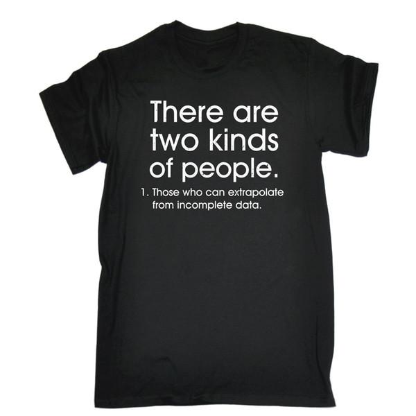 Due tipi di persone Extrapolate T-SHIRT Data Sarcasm Top Divertente regalo di compleanno taglia discout hot new tshirt cattt giacca a vento Pug tshirt