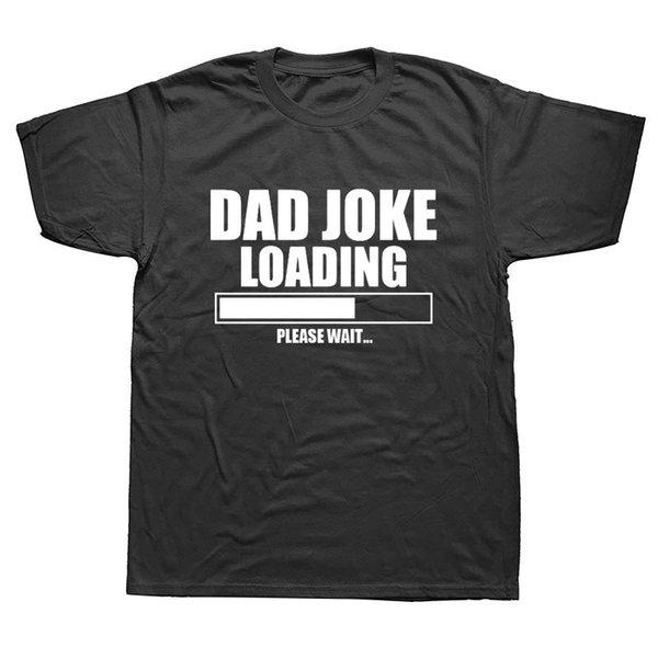 Baba Joke Yükleme Baba Babalar Günü Komik T-Shirt Yaz Erkekler T Gömlek Yeni Varış Yaz Tarzı