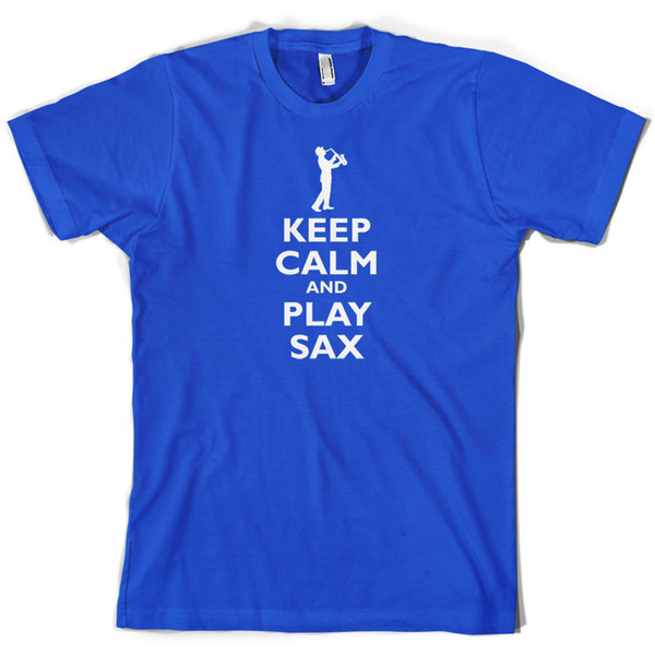 Keep Calm and Play Sax Mens T-Shirt Saxophone 10 Colours Free UK P&PFunny free shipping Unisex Casual top