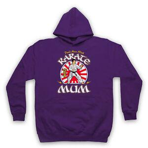DON 039 T MESS WITH KARATE MUM MARTIAL ARTS EXPERT ADULTS KIDS HOODIE