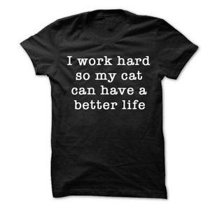I work hard so my cat can have a better life T shirt cat shirt cat lover shirts