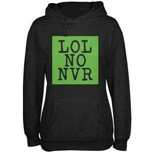 LOL NO NEVER Lustiger Charcoal Heather Juniors Arriveft Hoodie