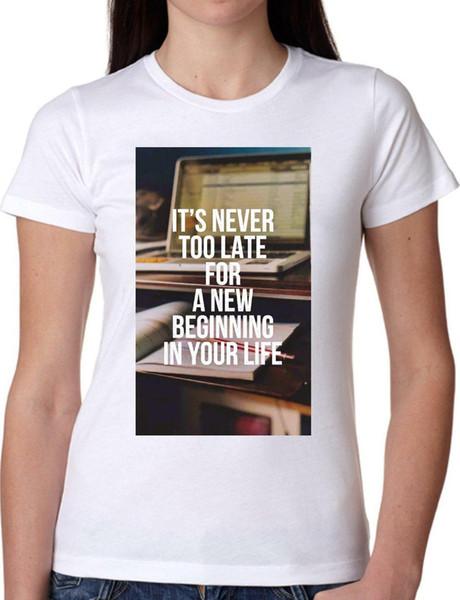 T SHIRT JODE GIRGGG22 Z0387 IL N'EST JAMAIS TROP TARD POUR COMMENCER UNE NOUVELLE VIE MEME FUN F Hommes Femmes Unisexe Mode T-shirt Livraison Gratuite Funny Cool