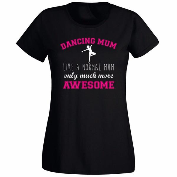 Camiseta para mujer 2019 Nueva marca de moda Ropa O - Cuello Camiseta para adolescentes Regalo del día de las madres Ballet Damas Bailarina Mamá Bailarina Camisetas Camisetas