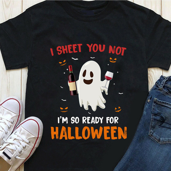 I Sheet You Not I'm So Ready for Halloween Wine Boo T-shirt