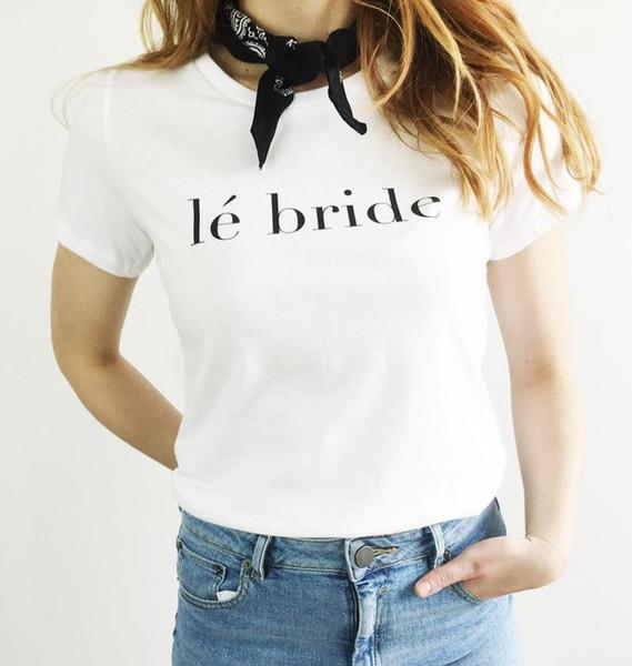 Le Braut T Shirt Braut Team Shirt Brautdusche Geschenk Party Wear Kleidung Dropshipping