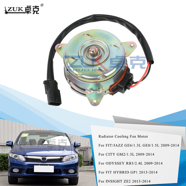 best selling ZUK Brand New Radiator Cooling Fan Motor For HONDA CITY 1.5L FIT JAZZ 1.3L 1.5L ODYSSEY 2.4L 2009-2014 CRZ INSIGHT FIT HYBRID