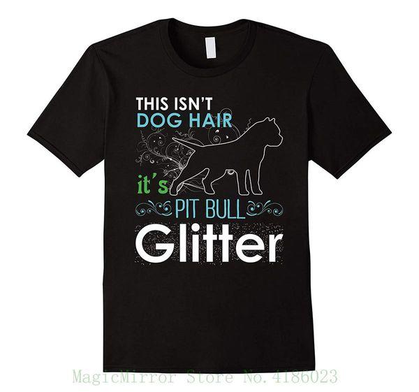 This Isn't Dog Hair It's Pit Bull Glitter T-shirt New Short Sleeve Round Collar Mens T Shirts Fashion 2018