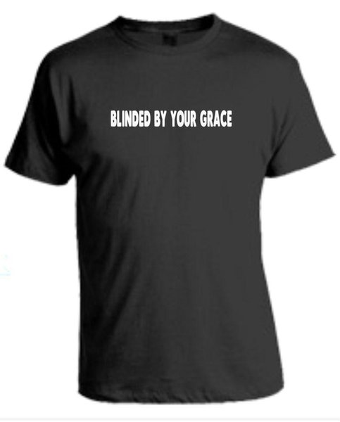 BLINDED BY YOUR GRACE T Shirt Christian Religious Stormzy Church Bible Gift Gift Print T-shirt Hip Hop Tee T Shirt NEW ARRIVAL