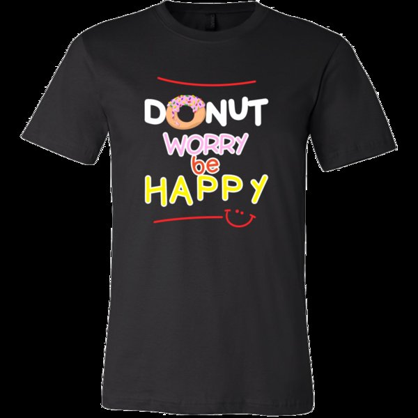 Donut Worry Be Happy Funny Quote Exclusive Tshirt Collection Funny Cotton T Shirt RETRO VINTAGE Classic T Shirt Design Own T Shirt T Shirt