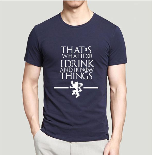 Game of Thrones Hommes T-shirts C'est ce que je fais Je bois et je sais Les choses imprimées T-shirt 100% coton style hip-hop été 2019