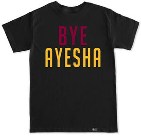 BYE AYESHA LEBRON JAMES Arrive CAVS STEPH CURRY BASKETBALL T Shirt