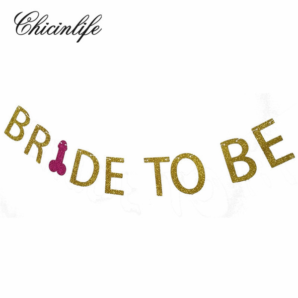 Chicinlife Glitter Bride To Be Penis Banner Bridal Shower Photo Props Bachelorette Hen Night Party bannière De Mariage Décoration