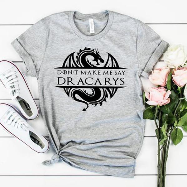 Women Mother of Dragons Shirt Tv Shows T Shirt Woman Harajuku Top Drop Shipping plus size pop Don't Make Me Say Dracarys T-Shirt