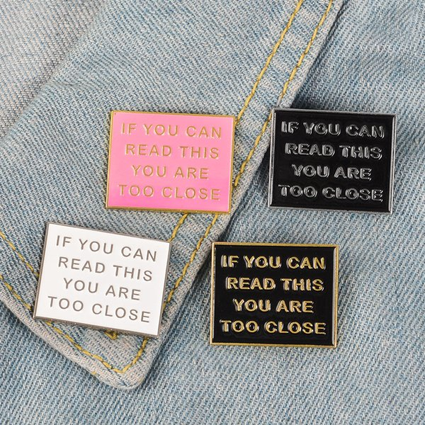 Si puedes leer esto, estás demasiado cerca Broche Botón Insignia Ropa de mezclilla Bolso Lapel Pin Punk Joyería Regalo para amigos