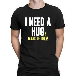 I NEED A HUG GLASS OF BEER Mens Funny T Shirt Alcohol Humour Joke Party Tee