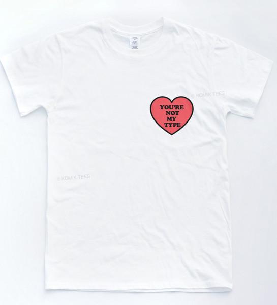 PAS MON TYPE Cœur T-shirt Patron Imprimé Tumblr Hipster Rad T-shirt Indie Top vêtements en jean camiseta