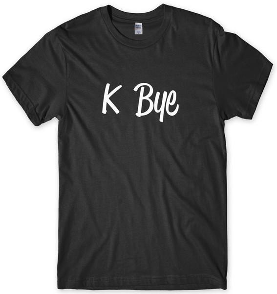K Bye Funny Mens Unisex T-Shirt jacket croatia leather tshirt denim clothes camiseta t shirt cattt windbreaker Pug tshirt