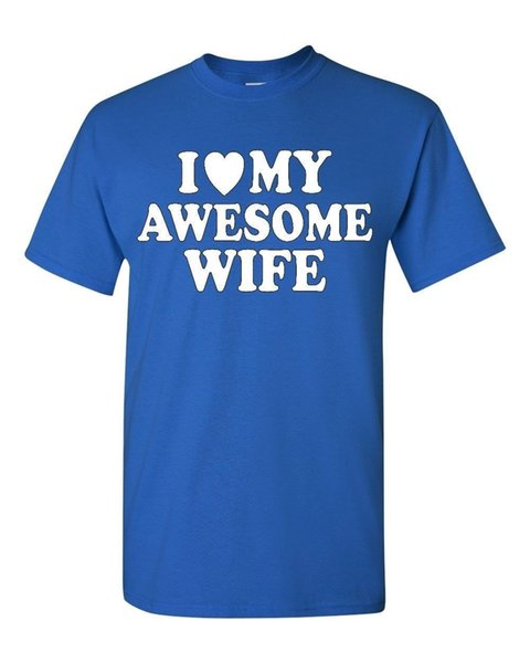 I Love My Awesome Wife T-Shirt Valentines Day Gift Super Cute Husband Love Tee T-Shirt For Men Brand Clothing Custom Short Sleeve Cotton 3XL