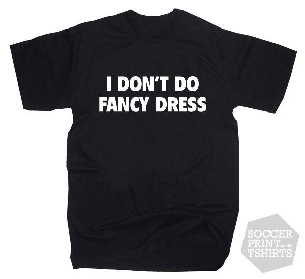 Funny Halloween Party 'I Don't Do Fancy Dress' Cheap Costume T-Shirt hoodie hip hop t-shirt
