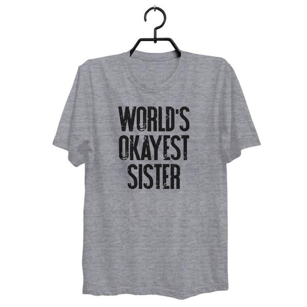 Regalo per sorella MONDI OSSERVA SORELLA Divertente T-shirt grigia Spedizione gratuita Divertente spedizione gratuita Unisex Maglietta casual top