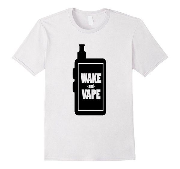 Wake and Vape for Vaporizer Lovers T-Shirt Nuovo arrivo Maschio Tees Casual Boy T Shirt Sconti Uomo Estate Maniche corte