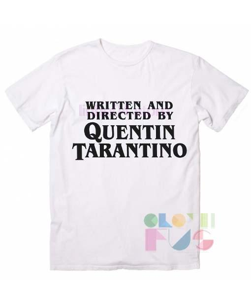 T Shirt Quote Written and Directed by Quentin Tarantino Men's Women's sale & outlet t-shirts Summer cool T-shirt