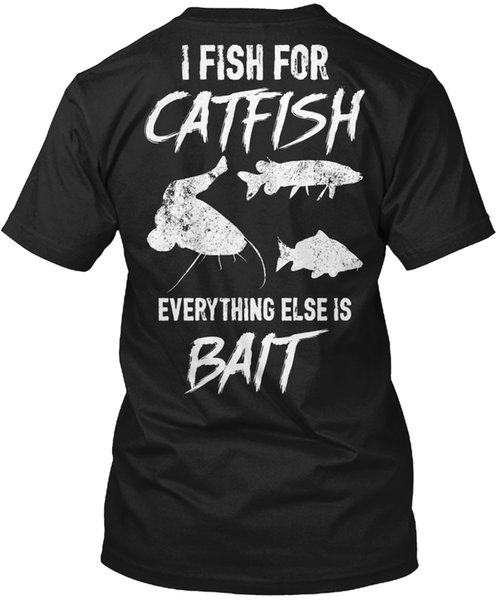 1d8777b6 2019 mens designer t shirts shirt luxuryCatfish - I Fish For Everything  Else Is A Bait