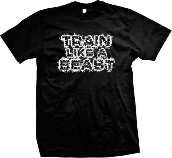 Train Like A Beast Gym Lifting Workout Exercise Mens T-Shirt Tees Shirt For Men Hip Hop Custom Short Sleeve Boyfriend's XXXL Group Tshirt
