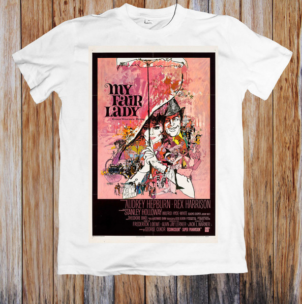 My Fair Lady 60s Retro Movie Poster Unisex T Shirt High Quality Custom Printed Tops Hipster Tees 2018 fashion T-Shirts