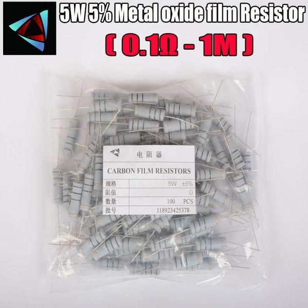 100PCS 5% 5W Resistore a film di ossido di metallo 0.1R ~ 1M 100R 220R 330R 1K 1.5K 2.2K 3.3K 4.7K 10K 22K 47K 100K 0.22 0.33 Carbon Film