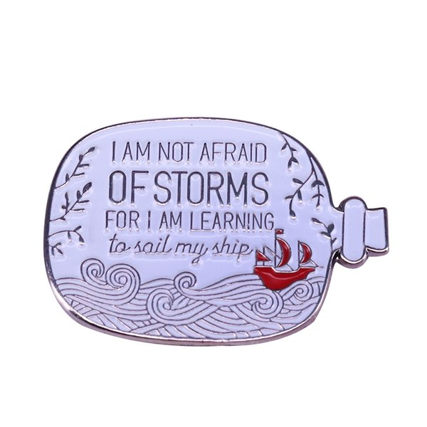 I'm not afraid of storms badge positive courage pin sailing ship brooch charm adventure explore gift