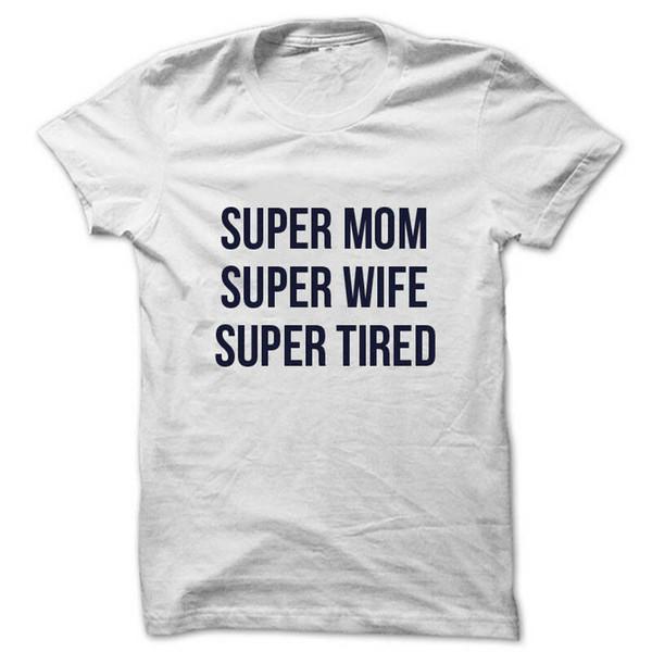 Camisa engraçada camiseta super mãe super esposa cansado hipster unisex algodão