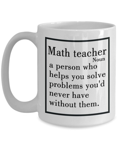 31aeebe1871 Math Teacher Definition Mug 11 OZ Coffee Mugs Funny Math A Person Who Helps  You Solve