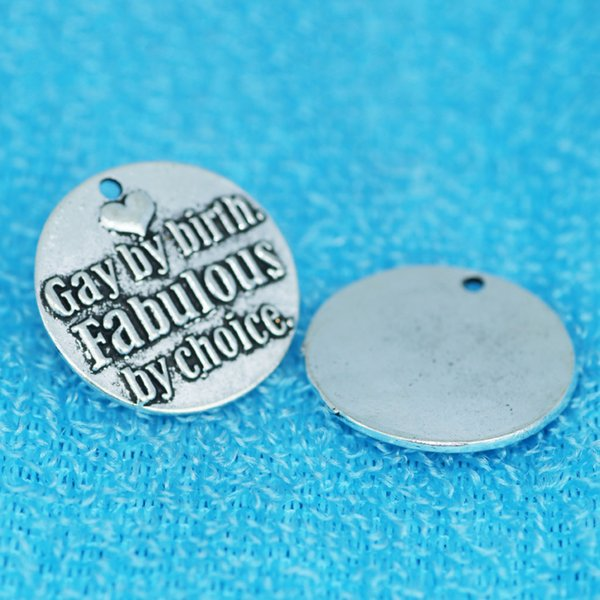 20pcs 25MM Gay by birth fabulous by choice antique vintage charms Silver Alloy Engraved DIY Jewelry Accessories Hanging Parts