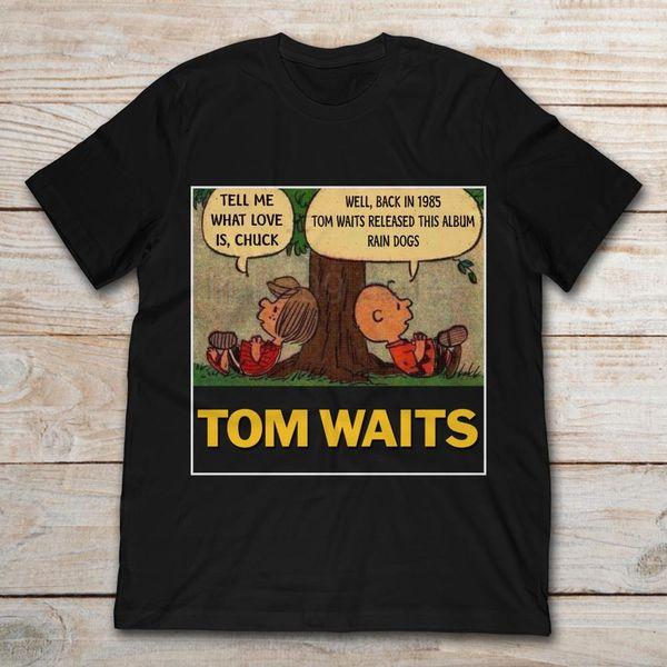 La marque Tom Waits me dit que l'amour est Chuck, de retour en 1895, Tom Waits présente cet album Rain Dogs T-Shirt