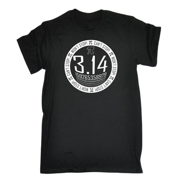 Pi Não Pode Parar Não Pare Nerd Geek Humor Engraçado T-SHIRT Aniversário para ele sua Qualidade Clássica Alta t-shirt