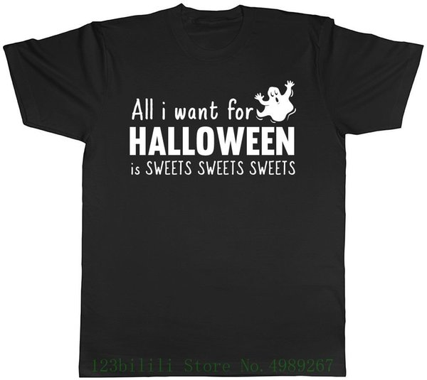 All I Want For Halloween Is Sweets Mens Womens Ladies Tee T Shirt Design Style New Fashion Short Sleeve