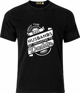 ONLY THE BEST HUSBANDS GET PROMOTED TO DADDY FUNNY HUMOR 100% COTTON T SHIRT