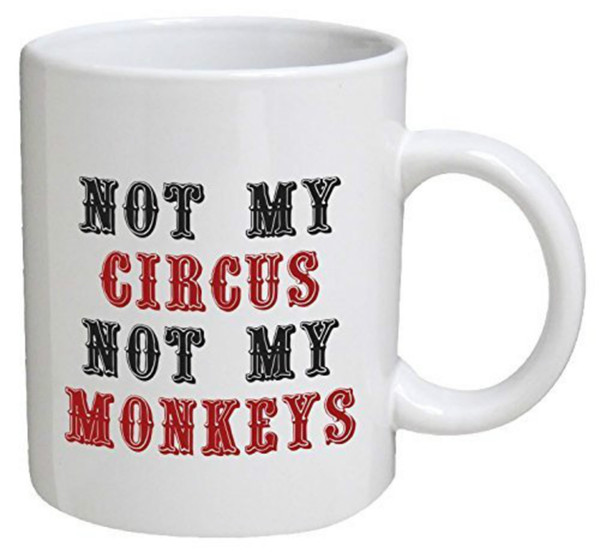 Lustiger Becher nicht mein Zirkus nicht meine Affen-Kaffeetassen