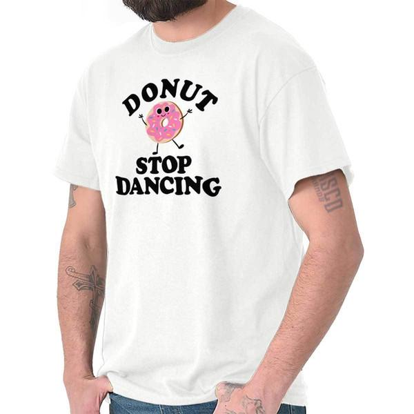 4bae0c7fa0bb Donut Stop Dancing | Dancer Do Not Dance Cute T Shirt Tee T Shirt ...