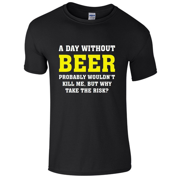 A DAY WITHOUT BEER Mens T-Shirt S-3XL Funny Printed Joke Top Alcohol Funny free shipping Unisex Casual Tshirt top