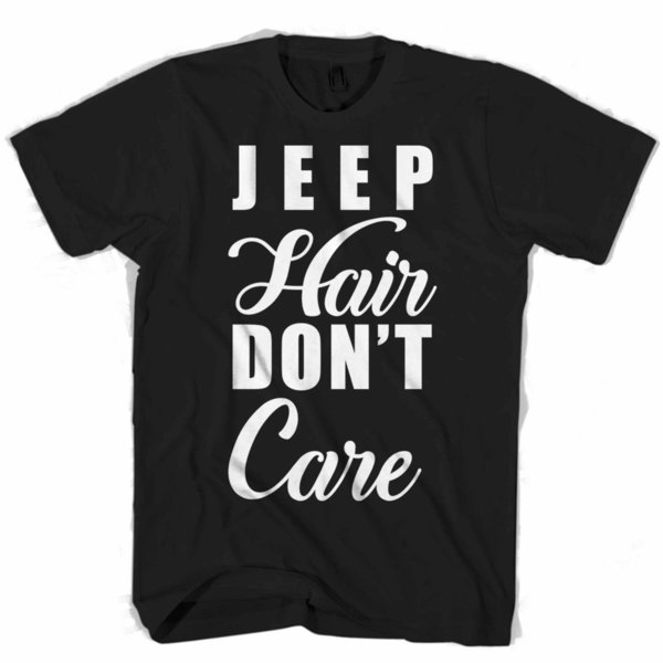 Jeep Hair Dont Care Men's / Women's T Shirt size discout hot new tshirt